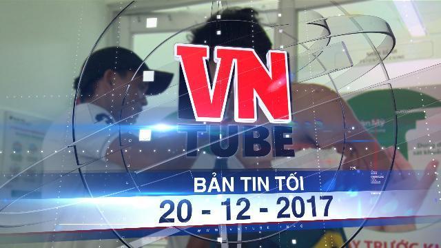 Bản tin VnTube tối 20-12-2017: Đình chỉ vụ án chém nhau tại Cần Thơ vì chuyện BOT Cai Lậy