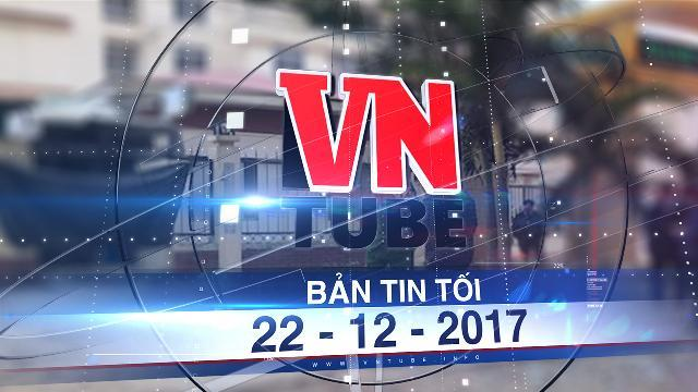 Bản tin VnTube tối 22-12-2017: Điều tra vụ nổ cây ATM tại Nghệ An