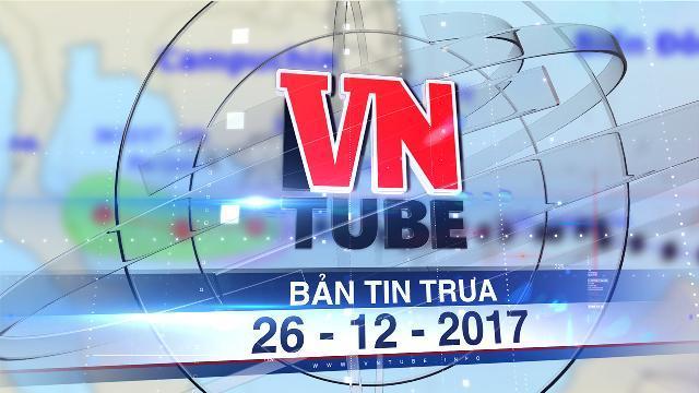 Bản tin VnTube trưa 26-12-2017: Bão số 16 suy yếu thành áp thấp nhiệt đới, Nam bộ mưa lớn