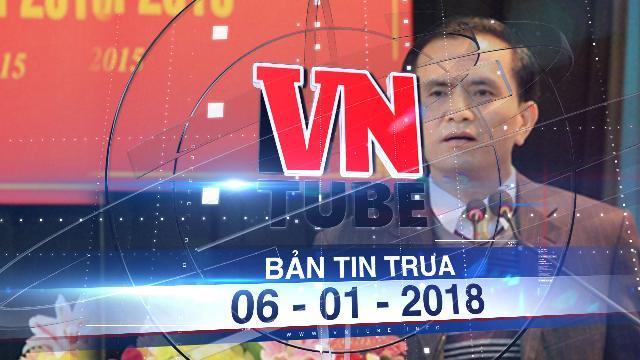 Bản tin VnTube trưa 06-01-2018: Công bố quyết định kỷ luật Phó chủ tịch Thanh Hóa