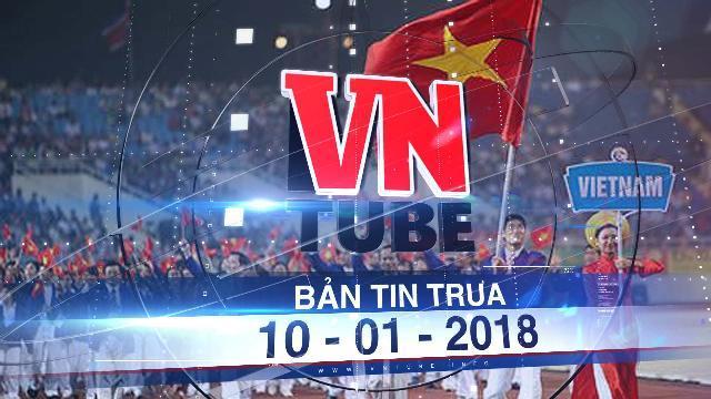 Bản tin VnTube trưa 10-01-2018: TP.HCM trình đề án đăng cai SEA Games 31 với 15.600 tỉ đồng
