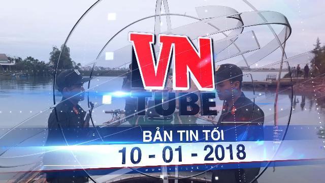Bản tin VnTube tối 10-01-2018: Nổ súng bắt gỗ lậu trên sông