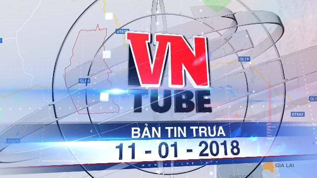 Bản tin VnTube trưa 11-01-2018: Nổ kho đạn ở Đoàn tăng thiết giáp 273