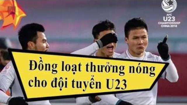 Đồng loạt thưởng nóng cho đội tuyển U23
