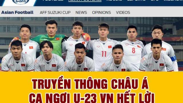 Truyền thông châu Á ca ngợi U-23 VN hết lời