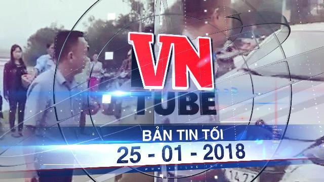 Bản tin VnTube tối ngày 25-01-2018: Phạt tài xế dùng súng giả dọa người dân 38 triệu đồng