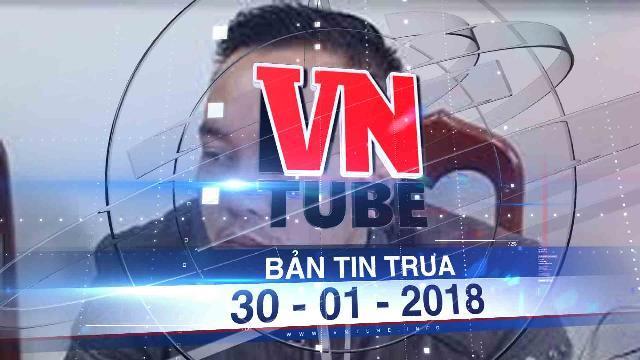 Bản tin VnTube ngày 30-01-2018: Bắt nghi phạm cướp hơn 1 tỉ đồng tại Agribank Bắc Giang