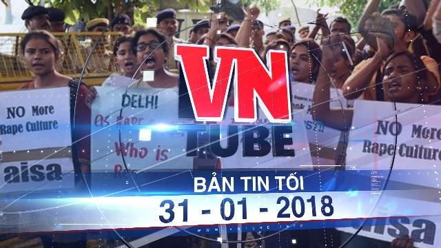 Bản tin VnTube tối ngày 31-01-2018: Tại Ấn Độ Bé gái 8 tháng tuổi bị xâm hại đến nguy kịch