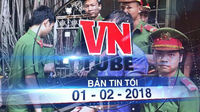 Bản tin VnTube tối ngày 01-02-2018: Tuyên truyền chống Nhà nước, bác sĩ đa khoa lãnh 4 năm tù
