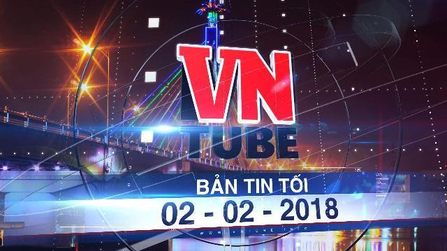 Bản tin VnTube tối ngày 02-02-2018: TP.HCM: Đà Nẵng lập phố du lịch xuyên đêm
