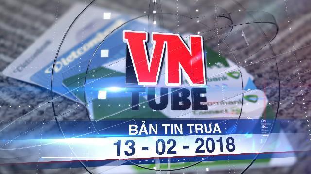 Bản tin VnTube trưa 13-02-2018: Nhiều tài khoản ngân hàng bỗng dưng mất tiền trong đêm 26 Tết