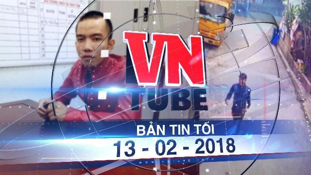 Bản tin VnTube tối 13-02-2018: Bắt được nghi can sát hại nữ chủ tiệm thuốc tây