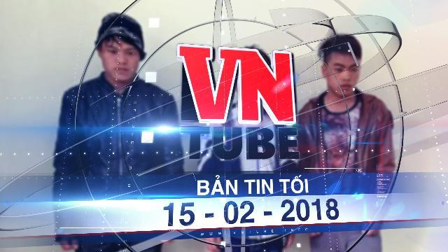 Bản tin VnTube tối 15-02-2018: Túng tiền tiêu Tết, lừa bán nữ sinh cấp 3