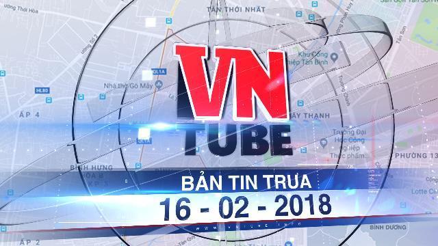 Bản tin VnTube trưa 16-02-2018: Thảm sát ở Sài Gòn, xác định danh tính 5 nạn nhân trong gia đình