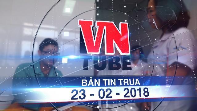 Bản tin VnTube trưa 23-02-2018: Công an ráo riết truy bắt kẻ hành hung 2 bác sĩ ở Yên Bái