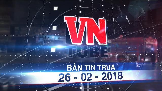 Bản tin VnTube trưa 26-02-2018: Cháy phòng giao dịch VP Bank Đồng Hới trong đêm