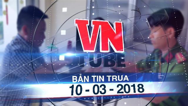 Bản tin VnTube trưa 10-03-2018: Tài xế đầu tiên bị phạt vì dừng quá 5 phút tại BOT quốc lộ 91