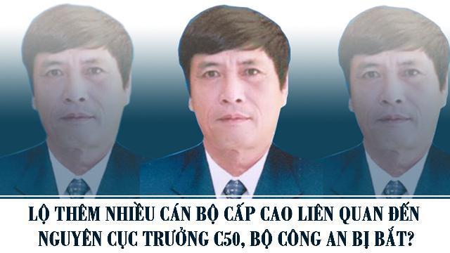 Lộ thêm nhiều cán bộ cấp cao liên quan đến Nguyên Cục trưởng C50, Bộ Công an bị bắt?