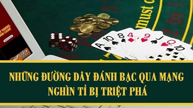 Những đường dây đánh bạc qua mạng nghìn tỉ bị triệt phá