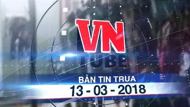 Bản tin VnTube trưa 13-03-2018: Bắt nam thanh niên nghi sát hại mẹ ruột