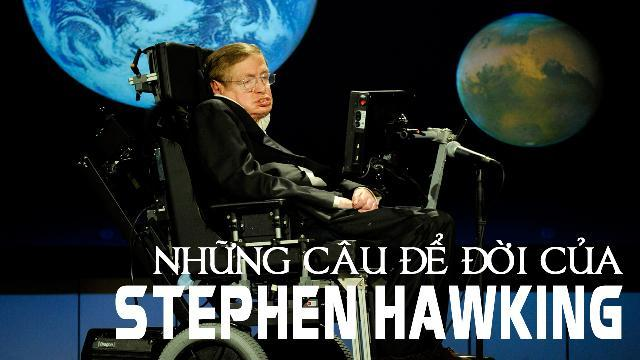 Những câu để đời của Stephen Hawking