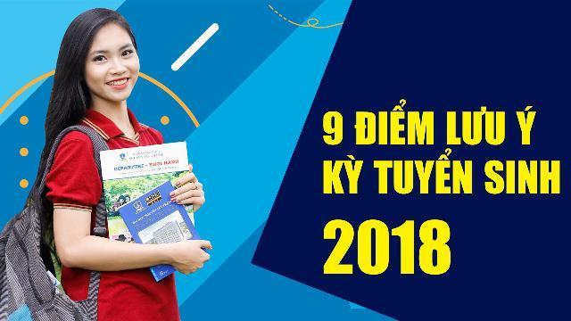 9 điểm lưu ý kỳ tuyển sinh 2018