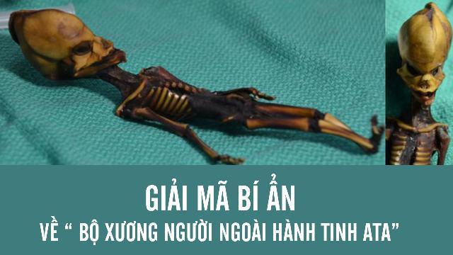 """Giải mã bí ẩn về """"bộ xương người ngoài hành tinh Ata"""""""