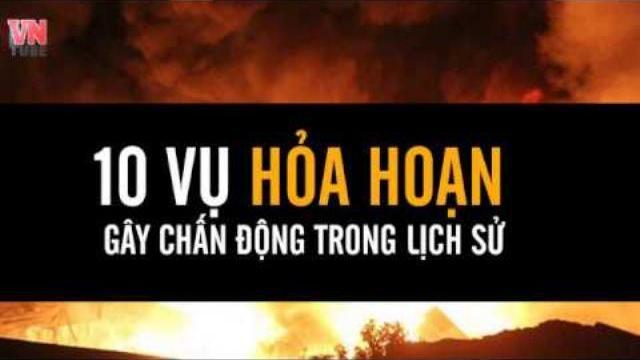 10 vụ hỏa hoạn gây chấn động trong lịch sử