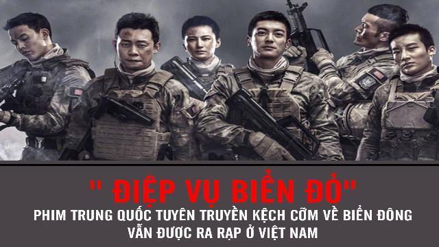 """"""" Điệp Vụ Biển Đỏ"""" phim Trung Quốc tuyên truyền kệch cỡm về Biển Đông vẫn được ra rạp ở Việt Nam"""