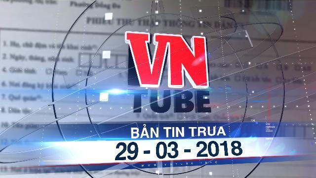 Bản tin VnTube trưa 29-03-2018: TP.HCM sắp lấy thông tin hơn 10 triệu dân