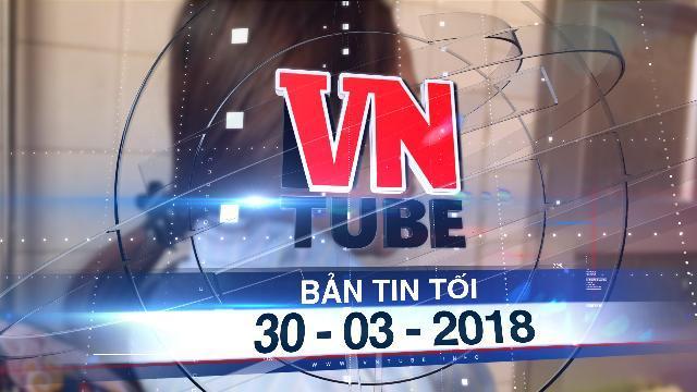Bản tin VnTube tối 30-03-2018: Khởi tố phụ huynh đánh giáo sinh đang mang thai ở Nghệ An