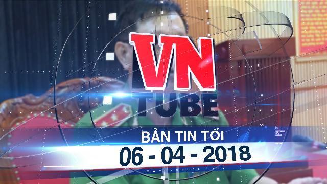 Bản tin VnTube tối 06-04-2018: Khởi tố nguyên Tổng cục trưởng Tổng cục Cảnh sát Phan Văn Vĩnh