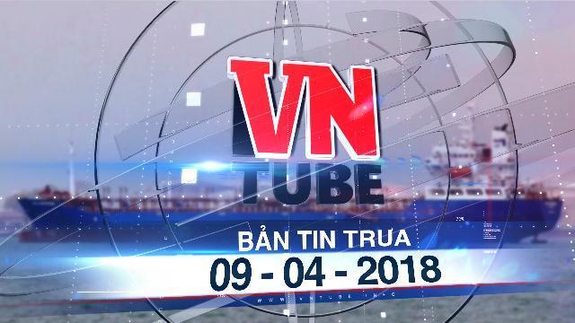 Bản tin VnTube trưa 09-04-2018: Hải quan tiếp tay đường dây buôn lậu xăng dầu ngàn tỉ