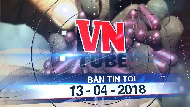Bản tin VnTube tối 13-04-2018: Sản phẩm của Vinaca bị cấm lưu hành ở Hải Phòng