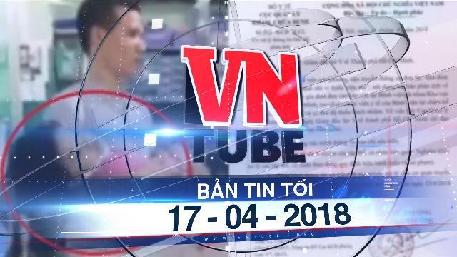 Bản tin VnTube tối 17-04-2018: Xác minh việc bỏ mặc bệnh nhi vì thiếu viện phí