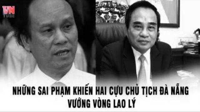 Những sai phạm khiến hai cựu chủ tịch Đà Nẵng vướng vòng lao lý
