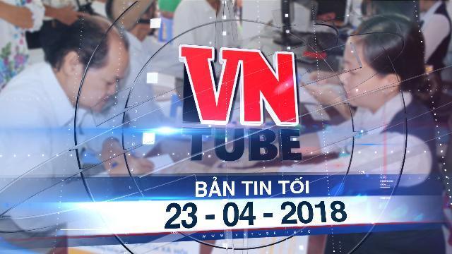 Bản tin VnTube tối 23-04-2018: Đề xuất nâng tuổi hưu nam lên 65, nữ 60