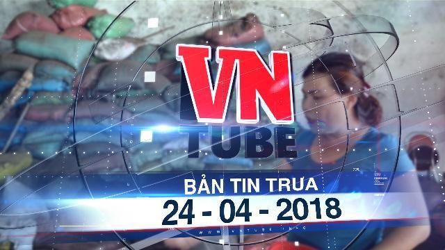 Bản tin VnTube trưa 24-04-2018: Khởi tố vụ án vỏ cà phê nhuộm pin tại Đắk Nông, tạm giữ 6 người