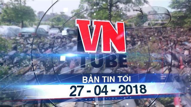 Bản tin VnTube trưa 27-04-2018: Thực hư CSGT 'tráo linh kiện' xe vi phạm giao thông bị tạm giữ