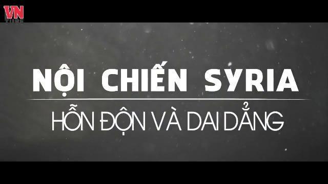 Nội chiến Syria: Hỗn độn và dai dẳng