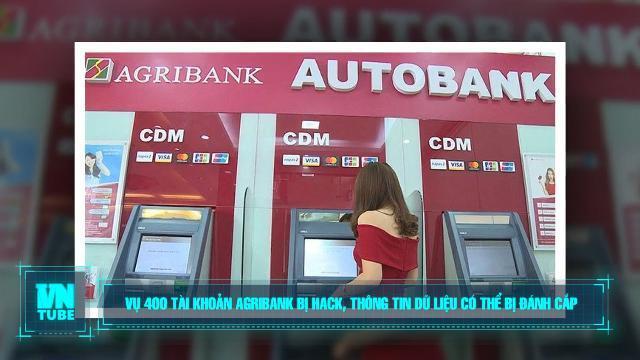 Toàn cảnh an ninh mạng số 5 tháng 04: Vụ 400 tài khoản Agribank bị hack, thông tin dữ liệu có thể bị đánh cắp