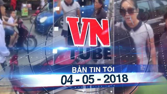 Bản tin VnTube tối 04-05-2018: Nữ tài xế nói 'mạng người không quan trọng' là chánh văn phòng đảng ủy