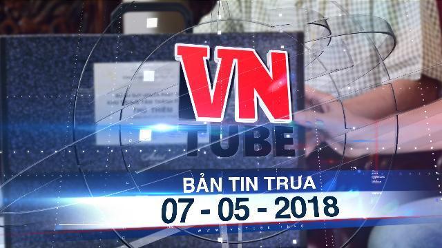 Bản tin VnTube trưa 07-05-2018: Nguyên Chủ tịch UBND TP.HCM công bố 13 bản đồ quy hoạch Thủ Thiêm