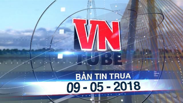 Bản tin VnTube trưa 09-05-2018: Đề xuất xây cầu Mỹ Thuận 2 với mức đầu tư 5.125 tỉ đồng