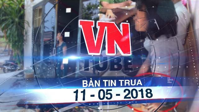Bản tin VnTube trưa 11-05-2018: Phản ứng cưỡng chế thu hồi đất, nữ sinh 13 tuổi bị còng tay