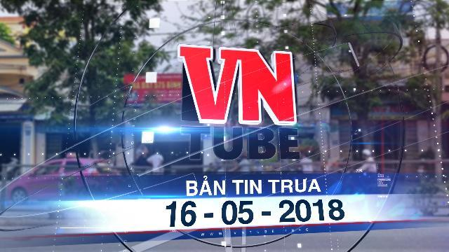 Bản tin VnTube trưa 16-05-2018: Bị đuổi việc, tài xế mang dao đến công ty đâm chết giám đốc