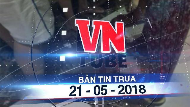 Bản tin VnTube trưa 21-05-2018: Gạch ốp tường chung cư rớt trúng đầu, 1 bé trai nhập viện