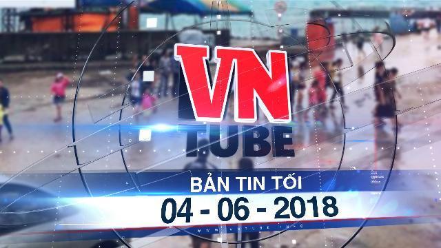 Bản tin VnTube tối 04-06-2018: 2.000 khách du lịch đang mắc kẹt ở đảo Lý Sơn