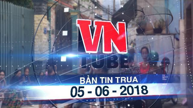 Bản tin VnTube trưa 05-06-2018: Bắt nghi phạm sát hại bạn gái ở TP.HCM, phân xác phi tang