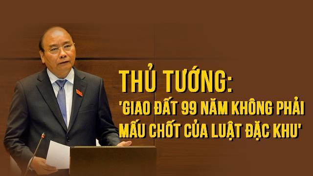 Thủ tướng: 'Giao đất 99 năm không phải mấu chốt của luật đặc khu'